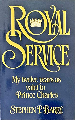9780025074903: Royal Service: My Twelve Years As Valet to Prince Charles