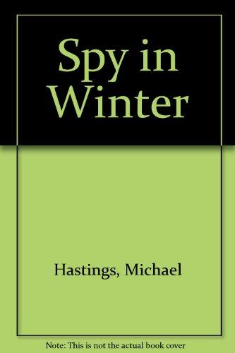 A Spy in Winter.: Hastings, Michael