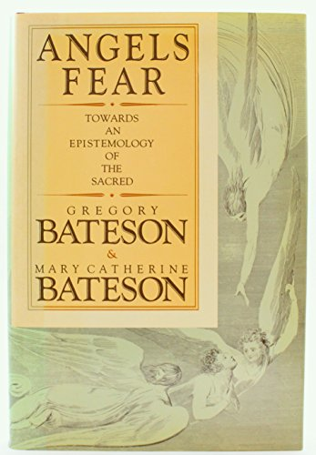 9780025076709: Angels Fear: Towards an Epistemology of the Sacred