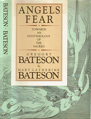 ANGELS FEAR : Toward an Epistemology of the Sacred
