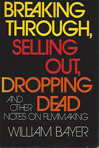 9780025079502: Breaking Through, Selling Out, Dropping Dead