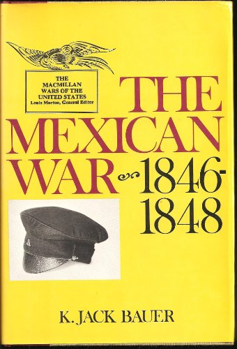 9780025079809: The Mexican War: 1846-1848