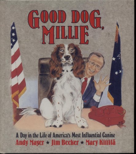 9780025082021: Good Dog, Millie : A Day in the Life of America's Most Influential Canine