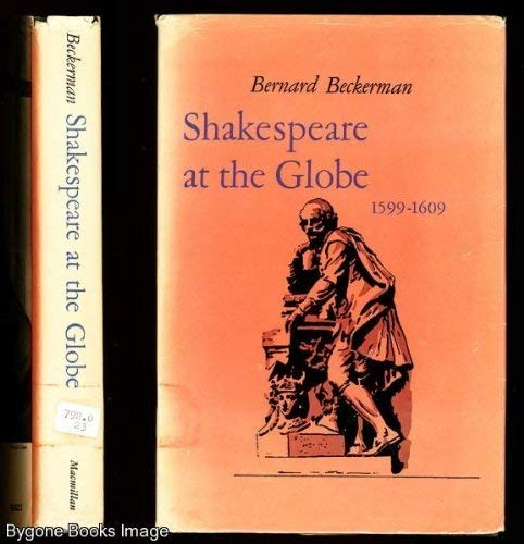 9780025082304: Shakespeare at the Globe, 1599-1609