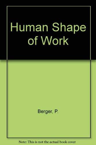 9780025099906: Human Shape of Work
