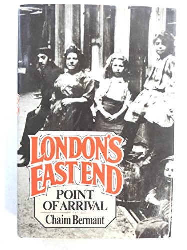 9780025100909: London's East End: Point of Arrival