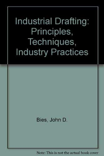 9780025106109: Industrial Drafting: Principles, Techniques, Industry Practices