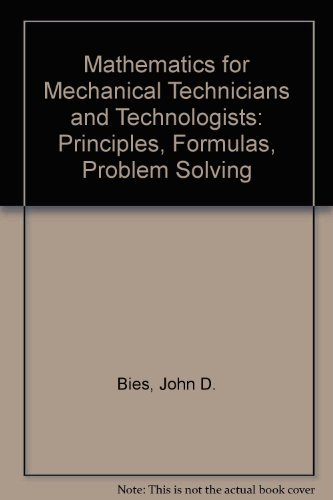 9780025106208: Mathematics for Mechanical Technicians and Technologists: Principles, Formulas, Problem Solving