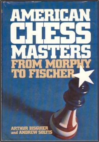 9780025110502: American Chess Masters from Morphy to Fischer
