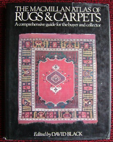 9780025111202: The Atlas of Rugs and Carpets: A Comprehensive Guide for the Buyer and Collector
