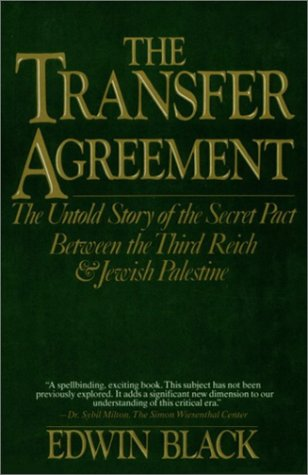 The Transfer Agreement: The Untold Story of the Secret Pact Between the Third Reich & Jewish Palestine (9780025111301) by Edwin Black