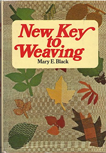 9780025111400: New Key to Weaving: A Textbook of Hand Weaving for the Beginning Weaver