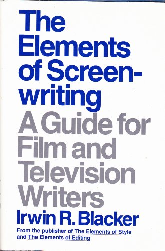 9780025111806: The ELEMENTS OF SCREENWRITING