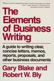 Elements of Business Writing: Guide to Writing: Gary Blake, Robert