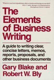 9780025114456: Elements of Business Writing: Guide to Writing Clear, Concise Letters, Memos, Reports, Proposals and Other Business Documents
