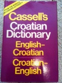 Cassell's New English-Croatian and Croatian-English Dictionary: Bogadek, F. A.