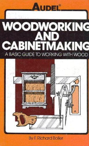 9780025128002: Woodworking and Cabinetmaking: A Basic Guide to Working With Wood : Materials, Design, Construction