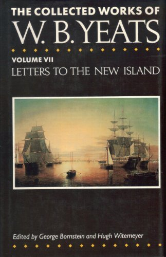 The Collected Works of W.B. Yeats: Letters to the New Island Volume 7