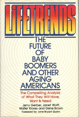 Lifetrends: The Future of Baby Boomers and: Gerber, Jerry; Wolff,