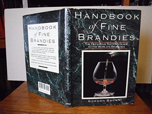 9780025173019: A Handbook of Fine Brandies: The Definitive Taster's Guide to the World's Brandies