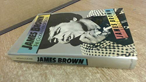 James Brown The Godfather of Soul: Brown, James