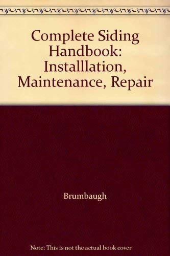 9780025178809: Complete Siding Handbook: Installlation, Maintenance, Repair