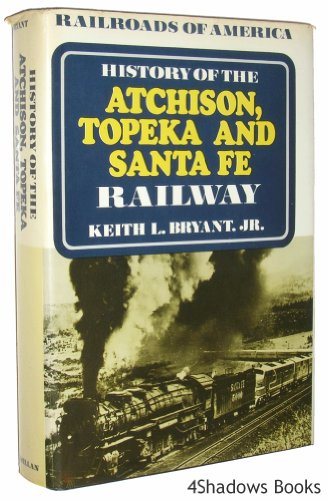 9780025179202: History of the Atchison, Topeka and Santa Fe Railway (Railroads of America)