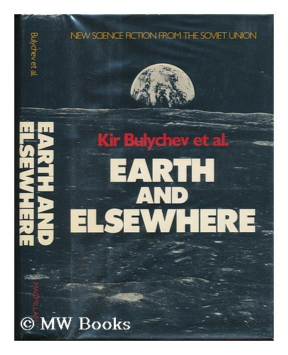 9780025182400: Earth and Elsewhere (Best of Soviet Science Fiction)