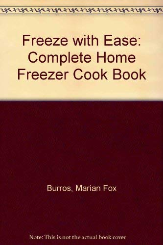 9780025185302: Freeze with Ease: Complete Home Freezer Cook Book