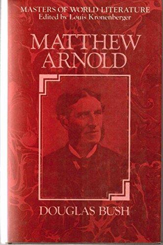 Matthew Arnold: A Survey of His Poetry: Douglas Bush