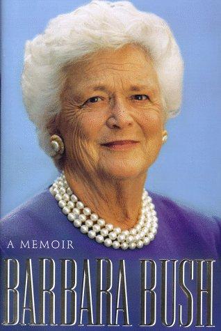 Barbara Bush: A Memoir: Bush, Barbara