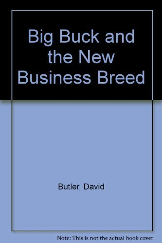 9780025197107: Big Buck and the New Business Breed