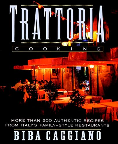 9780025202528: Trattoria Cooking: More than 200 authentic recipes from Italy's family-style restaurants