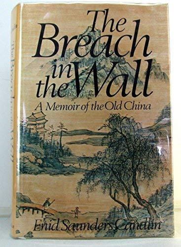 9780025211001: The Breach in the Wall: A Memoir of the Old China.