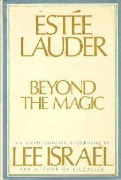 9780025221000: Estee Lauder : Beyond the Magic ( An Unauhorized Biography )