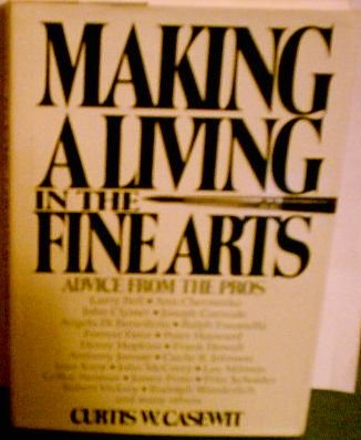 9780025224209: Making a living in the fine arts: Advice from the pros