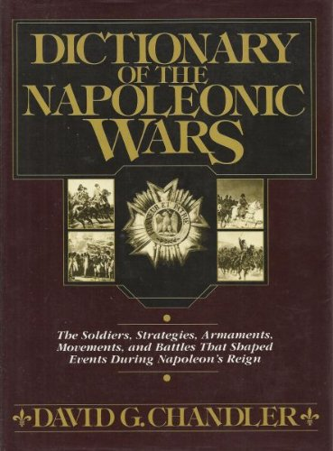 9780025236707: A Dictionary of Napoleonic Wars