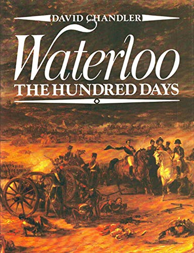 9780025236806: Waterloo, the Hundred Days