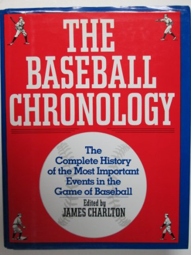9780025239715: The Baseball Chronology: The Complete History of the Most Important Events in the Game of Baseball