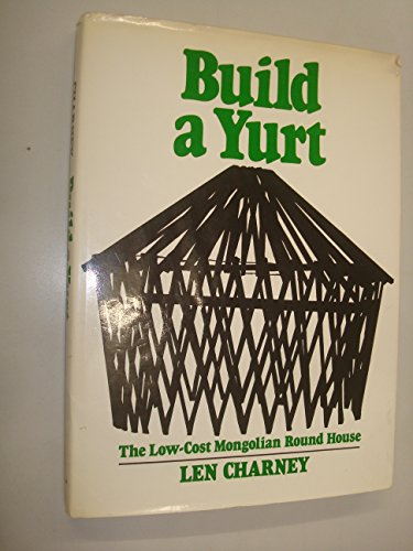 9780025239807: Build a yurt;: The low-cost Mongolian round house