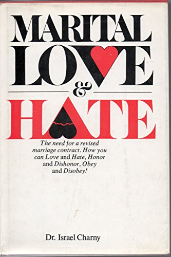9780025239906: Marital Love and Hate: The Need for a Revised Marriage Contract and a More Honest Offer by the Marriage Counselor to Teach Couples to Love and Hate,
