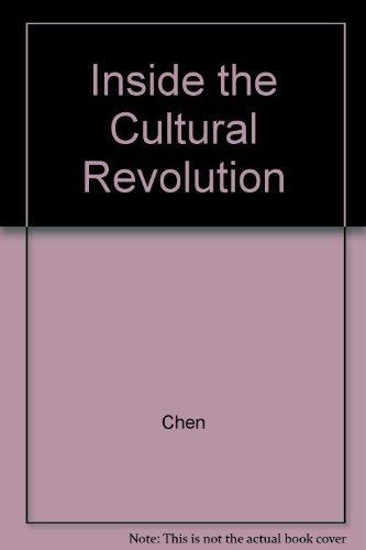 Inside the Cultural Revolution: Chen