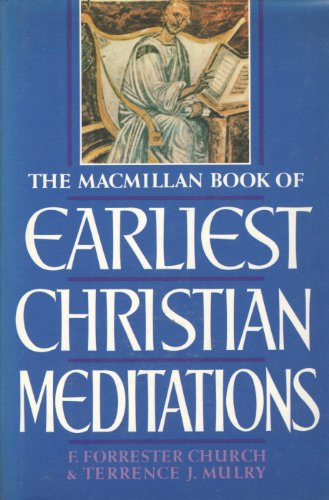 9780025255821: MacMillan Book of Earliest Christian Meditations
