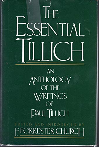 9780025255906: The Essential Tillich: An Anthology of the Writings of Paul Tillich