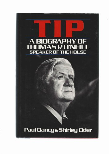 TIP - A Biography of Thomas P. O'Neill, Speaker of the House
