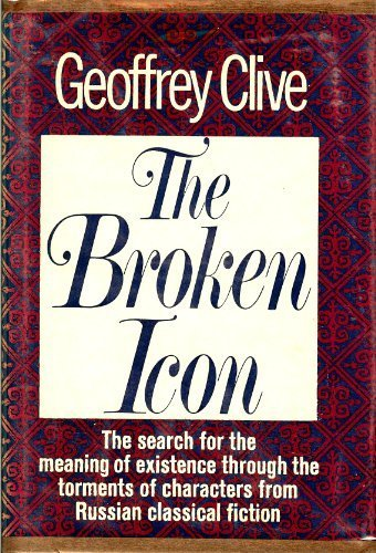 The broken icon; intuitive existentialism in classical: Clive, Geoffrey