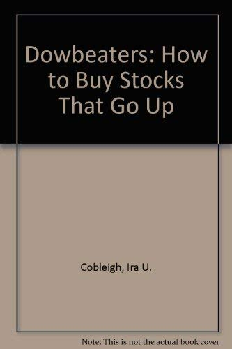 9780025264908: Dowbeaters: How to Buy Stocks That Go Up