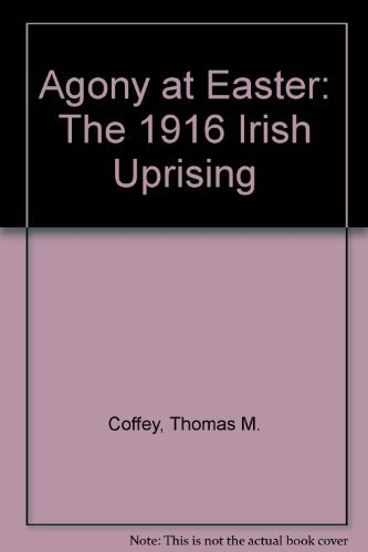 9780025266506: Agony at Easter: The 1916 Irish Uprising