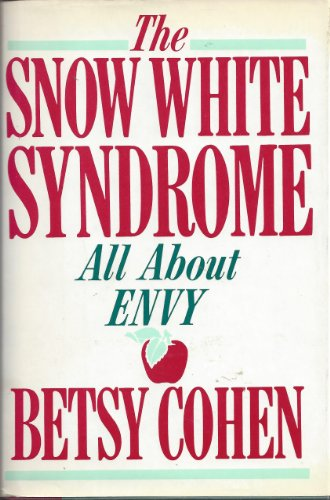 9780025269705: The Snow White Syndrome: All About Envy
