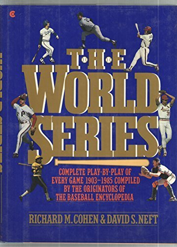 9780025269804: The World Series: Complete Play-By-Play of Every Game, 1903-1985